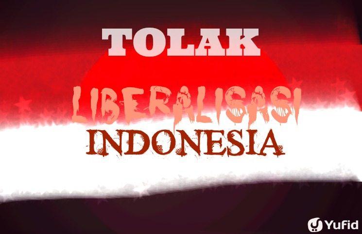 tolak liberalisasi indonesia