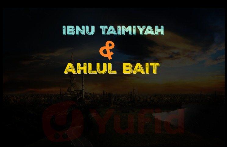 ibnu taimiyah dan ahlul bait