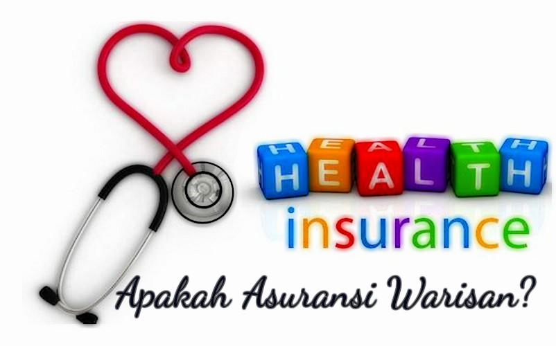 apakah asuransi masuk warisan konsultasi kesehatan dan