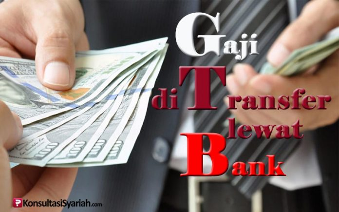 hukum gaji ditransfer lewat bank