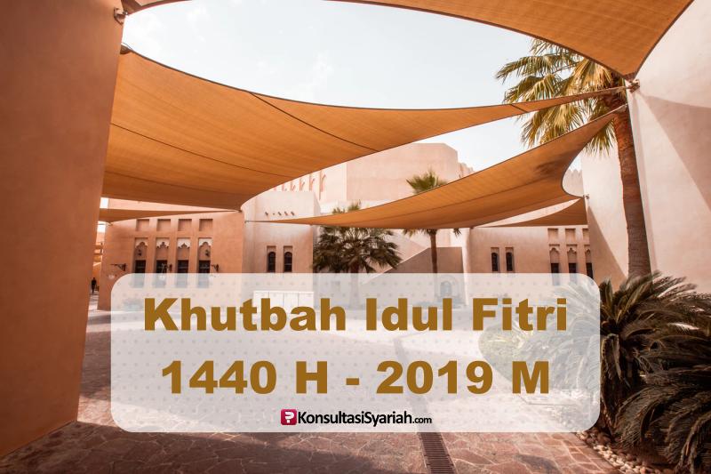 Khutbah Idul Fitri 1440 H Satukan Langkah Tinggalkan